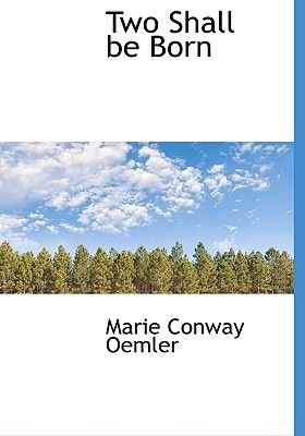 Two Shall Be Born (Hardcover): Marie Conway Oemler