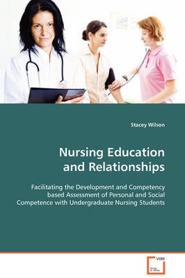 Nursing Education and Relationships (Paperback): Stacey Wilson