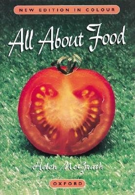 All About Food (Paperback, 3rd Revised edition): Helen McGrath