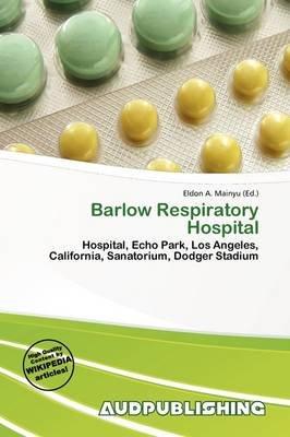 Barlow Respiratory Hospital (Paperback): Eldon A. Mainyu