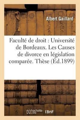 Les Causes de Divorce En Legislation Comparee. These Pour Le Doctorat (French, Paperback): Albert Gaillard