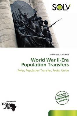 World War II-Era Population Transfers (Paperback): Erwin Dee Kord