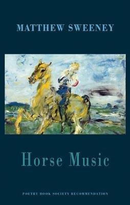 Horse Music (Paperback): Matthew Sweeney