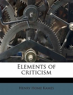 Elements of Criticism (Paperback): Henry Home Kames