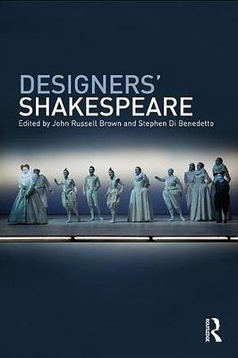 Designers' Shakespeare (Electronic book text): John Russell Brown, Stephen Dibenedetto