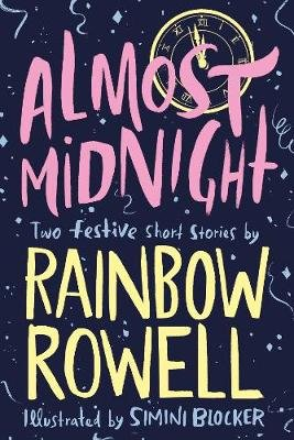 Almost Midnight: Two Festive Short Stories (Paperback): Rainbow Rowell