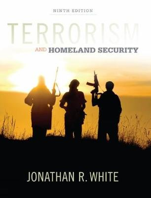 Terrorism and Homeland Security (Hardcover, 9th edition): Jonathan White