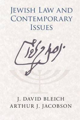 Jewish Law and Contemporary Issues (Electronic book text): J. David Bleich, Arthur J. Jacobson