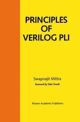 Principles of Verilog PLI (Hardcover, 1999 ed.): Swapnajit Mittra