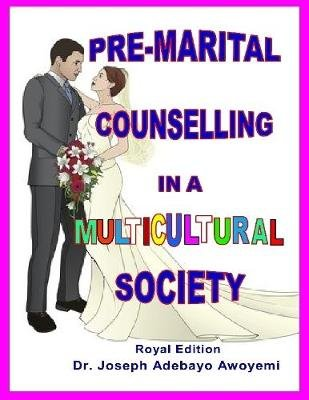 Pre-marital Counselling In a Multicultural Society (Electronic book text): Dr Joseph Adebayo Awoyemi