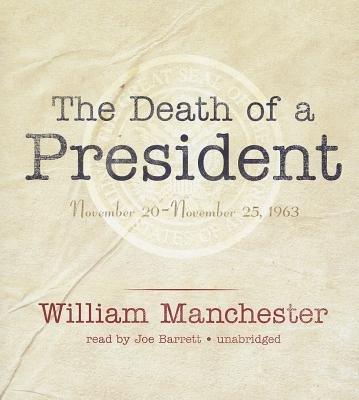 The Death of a President - November 20-November 25, 1963 (Standard format, CD): William Manchester