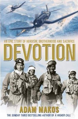 Devotion - An Epic Story of Heroism, Brotherhood and Sacrifice (Paperback, Main): Adam Makos
