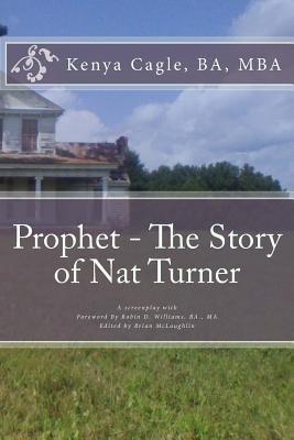 Prophet - The Story of Nat Turner (Paperback): Kenya Cagle