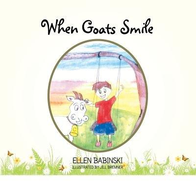 When Goats Smile (Paperback): Ellen Babinski