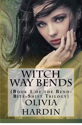Witch Way Bends (Book 1 of the Bend-Bite-Shift Trilogy) (Paperback): Olivia Hardin