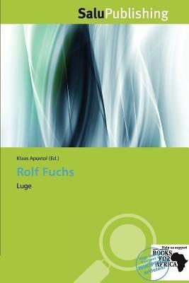 Rolf Fuchs (Paperback): Klaas Apostol