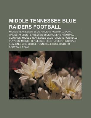 Middle Tennessee Blue Raiders Football - Middle Tennessee Blue Raiders Football Bowl Games, Middle Tennessee Blue Raiders...
