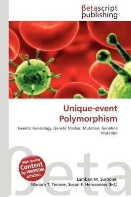 Unique-Event Polymorphism (Paperback): Lambert M. Surhone, Mariam T. Tennoe, Susan F. Henssonow