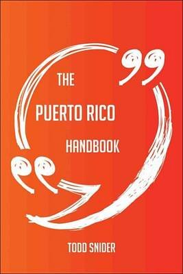 The Puerto Rico Handbook - Everything You Need to Know about Puerto Rico (Electronic book text): Todd Snider