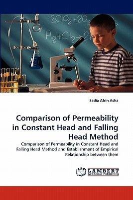Comparison of Permeability in Constant Head and Falling Head Method (Paperback): Sadia Afrin Asha