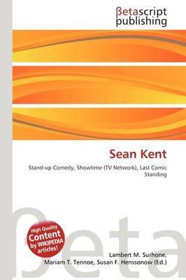 Sean Kent (Paperback): Lambert M. Surhone, Mariam T. Tennoe, Susan F. Henssonow