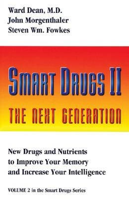 Smart Drugs II - The Next Generation (Paperback, 1st ed): Ward Dean, John Morgenthaler, Steven William Fowkes