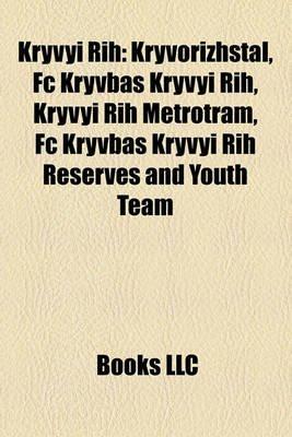 Kryvyi Rih - Kryvorizhstal (Paperback): Books Llc