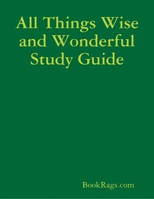 All Things Wise and Wonderful Study Guide (Electronic book text): BookRags.com