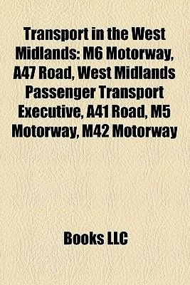 Transport in the West Midlands - M6 Motorway (Paperback): Books Llc