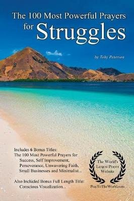 Prayer the 100 Most Powerful Prayers for Struggles - With 6 Bonus Books to Pray for Success, Self Improvement, Perseverance,...