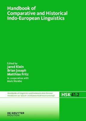 Handbook of Comparative and Historical Indo-European Linguistics (Electronic book text): Jared Klein, Brian Joseph, Matthias...