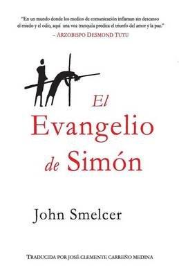 El Evangelio de Simon (Spanish, Paperback, Spanish Ed.): John Smelcer