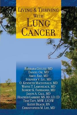 Living and Thriving with Lung Cancer (Paperback): Barbara Gitlitz MD