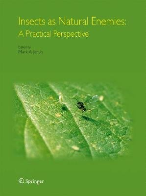 Insects as Natural Enemies - A Practical Perspective (Paperback, 2nd ed.): M. a. Jervis