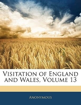 Visitation of England and Wales, Volume 13 (Paperback): Anonymous