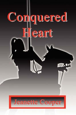 Conquered Heart (Paperback): Jeanette Cooper