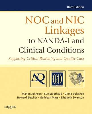 Noc and Nic Linkages to Nanda-I and Clinical Conditions - Nursing Diagnosis, Outcomes, and Inverventions (Electronic book text,...