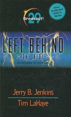 Breakout! - Believers in Danger (Hardcover, Turtleback School & Library ed.): Jerry B. Jenkins