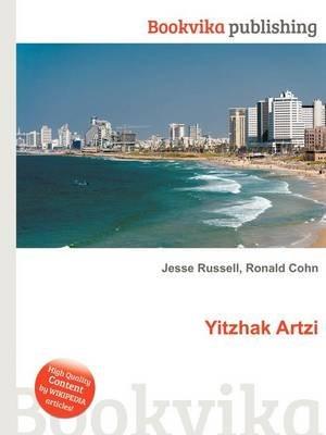 Yitzhak Artzi (Paperback): Jesse Russell, Ronald Cohn