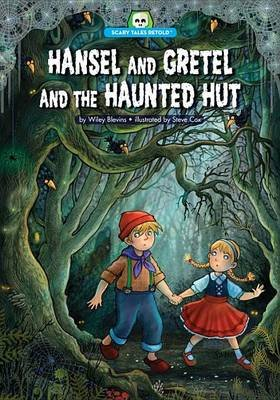 Hansel and Gretel and the Haunted Hut (Paperback): Wiley Blevins