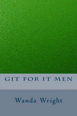 Git for It Men (Paperback): Wanda Wright