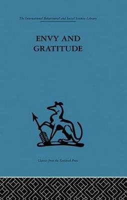 Envy and Gratitude - A study of unconscious sources (Electronic book text, 4th Revised edition): Melanie Klein, Melanie Klein...