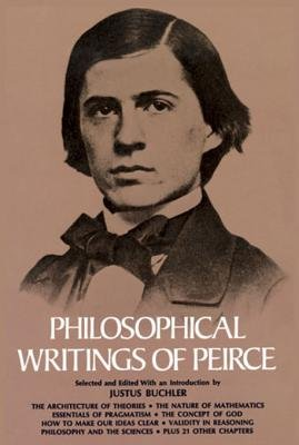 Philosophical Writings of Peirce (Electronic book text): Charles S. Peirce