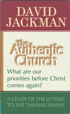 The Authentic Church (Paperback): David Jackman