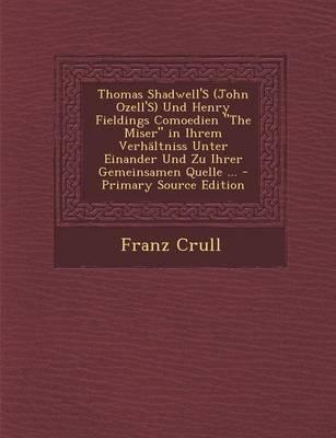 Thomas Shadwell's (John Ozell's) Und Henry Fieldings Comoedien the Miser in Ihrem Verhaltniss Unter Einander Und Zu...