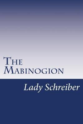 The Mabinogion (Paperback): Lady Charlotte Schreiber