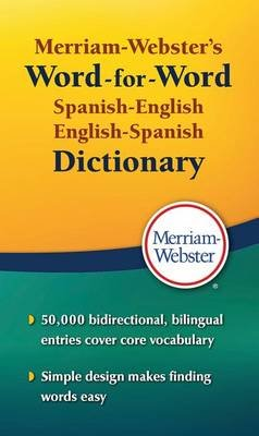 Merriam Webster's Word-for-Word Spanish-English Dictionary (English, Spanish, Paperback): Merriam-Webster