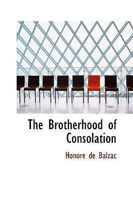 The Brotherhood of Consolation (Paperback): Honore De Balzac