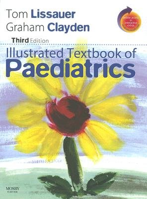 Illustrated Textbook of Paediatrics (Paperback, 3rd Revised edition): Tom Lissauer, Graham Clayden