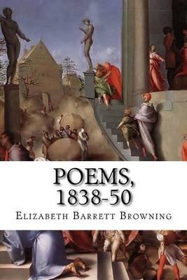 Poems, 1838-50 (Paperback): Elizabeth Barrett Browning